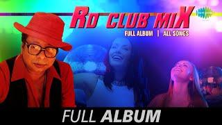 R.D.Club Mix | Sandhya Belay | Ekta Deshlai Kathi | Na Na Na Kachhe | Shono Mon Boli | Full Album