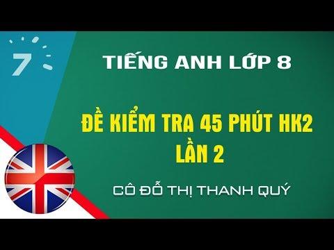 HD giải đề kiểm tra 45 phút Tiếng Anh lớp 8 HK2 lần 2