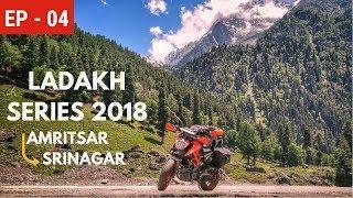LADAKH SERIES 2018 | AMRITSAR TO SRINAGAR ON MY 2017 KTM DUKE 390