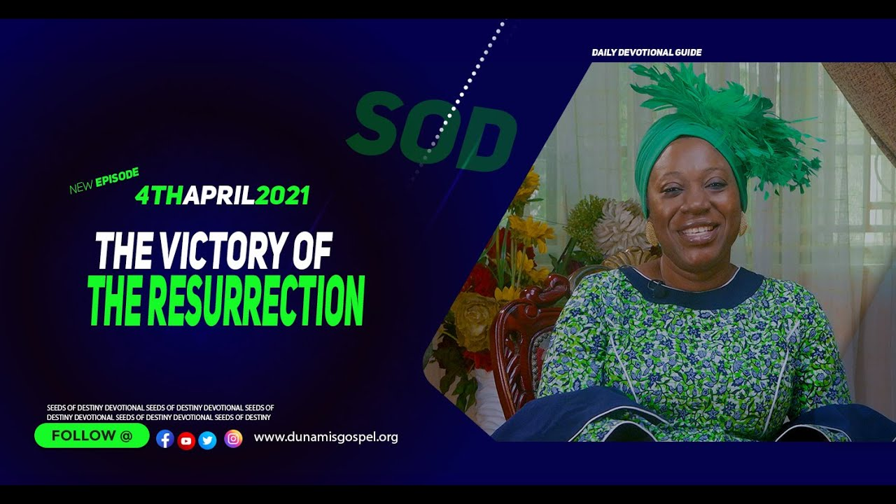 Seeds of Destiny 4th April 2021 Devotional Summary by Dr Becky Paul-Enenche