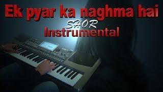 ek pyar ka naghma hai-(SHOR)-Instrumental