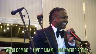 TABOU COMBO LIVE A MIAMI   DECEMBRE 2018