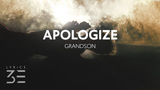 Grandson   Apologize (Lyrics  Lyric Video)