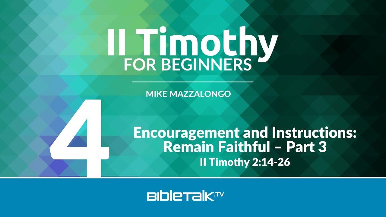 4. Encouragement and Instructions: Remain Faithful
