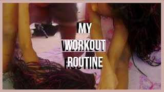 My Workout Routine!