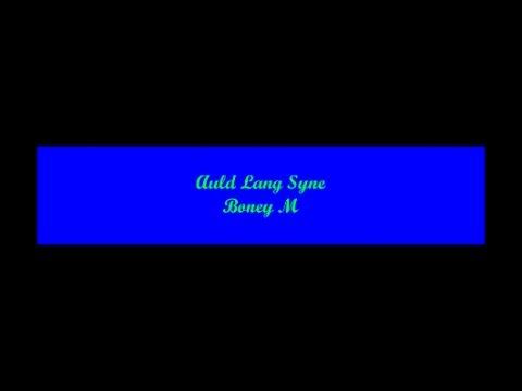 Auld Lang Syne (Long Long Ago, Largo Largo Tiempo Atas) - Boney M (Lyrics - Lyrics - Letra)