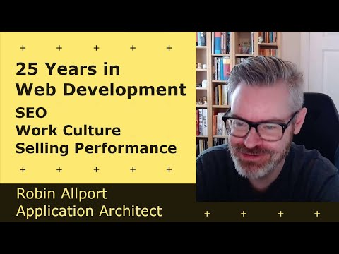 Cover Image for 25 Years in Web Development, SEO, Selling Performance - Robin Allport | Application Architect