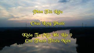 phim-tai-lieu-chua-long-phuoc-khoa-tu-mua-he-lan-9-cho-thanh-thieu-nien-2018