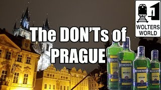 Visit Prague - The DON'Ts of Visiting Prague