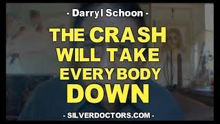 The Crash Will Take Everybody Down w/ Darryl Schoon