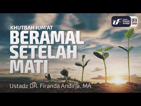 Khutbah Jum'at : Beramal Setelah Mati – Ustadz Dr. Firanda Andirja, M.A.