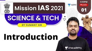 Mission IAS 2021 | Science & Tech by Sumant Sir | Introduction