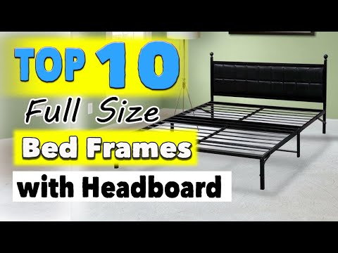 Best Full Size Bed Frames with Headboard
