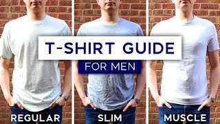 Men's T-Shirt Fit Guide | Muscle Fit vs Slim Fit vs Regular Fit