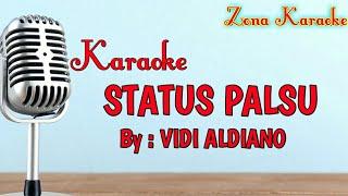 KARAOKE STATUS PALSU (VIDI ALDIANO)