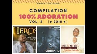 Compilation 100% Adoration   Vol. 2 (🌐►2018◄🌐)