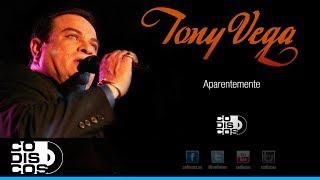 Aparentemente, Tony Vega - Audio