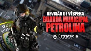 Revisão de Véspera: Guarda Municipal Petrolina