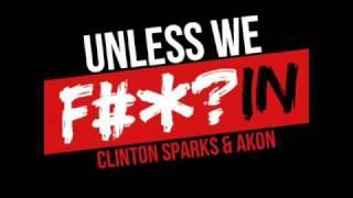 Akon - Unless we Fuckin [remix] 2011