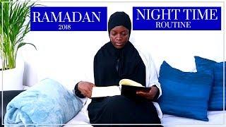 MY RAMADAN 2018 NIGHT TIME ROUTINE