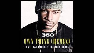 "360 Ft. Jadakiss & Freddie Gibbs ""Own Thing (Remix)"""