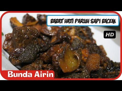 Video Babat Hati Paruh Sapi Bacem Enak Lengkap - Resep Masakan Tradisional Indonesia - Bunda Airin