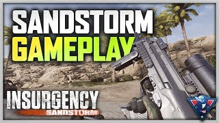 SANDSTORM IS HERE! | Insurgency: Sandstorm Beta Gameplay