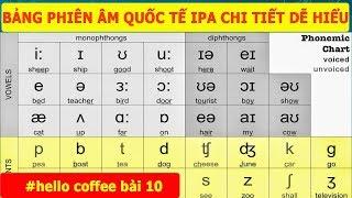 Học Phát Âm Tiếng Anh - Bảng Phiên Âm Quốc Tế IPA - Phát Âm Phụ Âm Tiếng Anh - Hello Coffee Bài 10