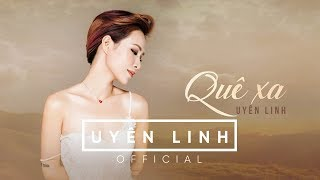 Quê Xa (Lyrics Video) | Uyên Linh