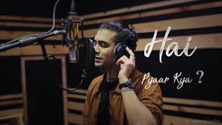 Behind The Scene | Hai Pyaar Kya (Lyrics) - Jubin   - YouTube