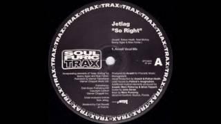 Jetlag   So Right (Axwell Vocal Mix)