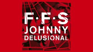 FFS - Johnny Delusional (Official Audio)