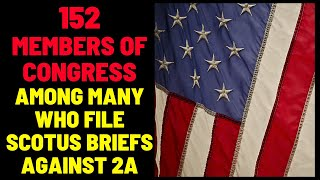 152 Members of Congress Come Out Against 2A