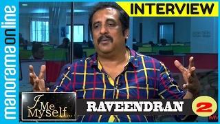 Raveendran | Exclusive Interview | Part 2/3 | I Me Myself | Manorama Online