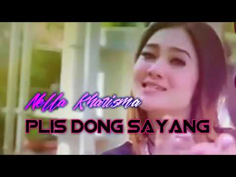 , title : 'Nella Kharisma - PLIS DONG SAYANG - Lagu terbaru 2018'