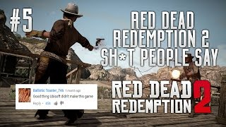 "SH*T PEOPLE SAY ABOUT RED DEAD REDEMPTION 2 - ""It"