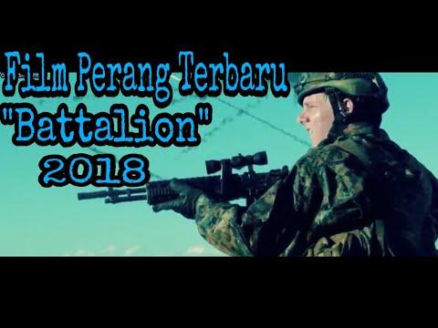 Film perang tersadis  quot battalion quot   2018  subtitle indonesia