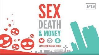 "August 20, 2017 - The Gathering Sermon ""Sex, Death & Money"" Part 2"