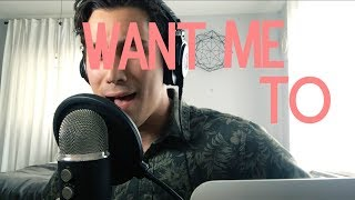 Want Me To - original song by Dom