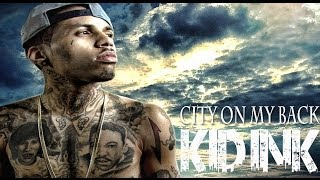 Kid Ink - City On My Back  [Prod. by Young Chop] *NEW 2013*