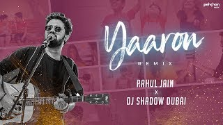 Yaaron Dosti - Remix Version | Rahul Jain | DJ Shadow Dubai | Friendship Day Special | KK