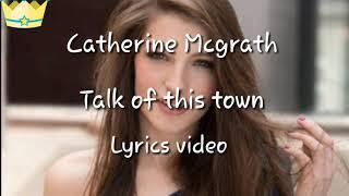 Gambar cover Talk of this town (Lyrics video) Catherine Mcgrath