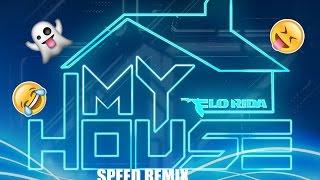 Flo Rida- My House (Speed Remix)