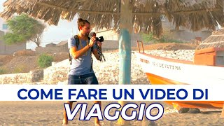 TRAVEL VIDEO: come fare un video di viaggio