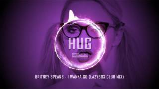 Britney Spears - I Wanna Go (Lazybox Club Mix)