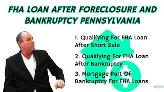 FHA Loan After Foreclosure And Bankruptcy Pennsylvania