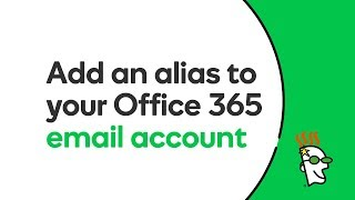 How to Add an Alias to Your Office 365 Email Account   GoDaddy