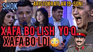 """ARISTOKRATLAR 19-SON! """"XAFA BO'LISH YO'Q"""" NI XAFA QILISHDI!!!!!"""