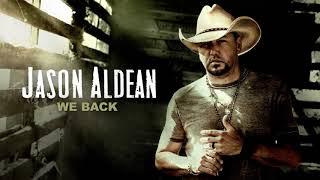 Jason Aldean   We Back (Official Audio)