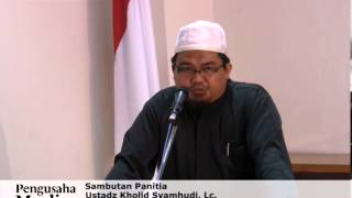 01 Sambutan Ustadz Kholid Syamhudi